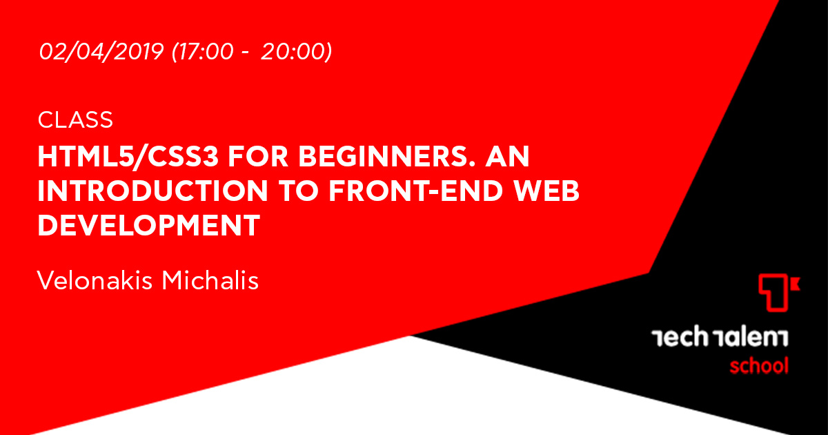 HTML5/CSS3 for Beginners. An Introduction to Front-end web development (Irakleio)