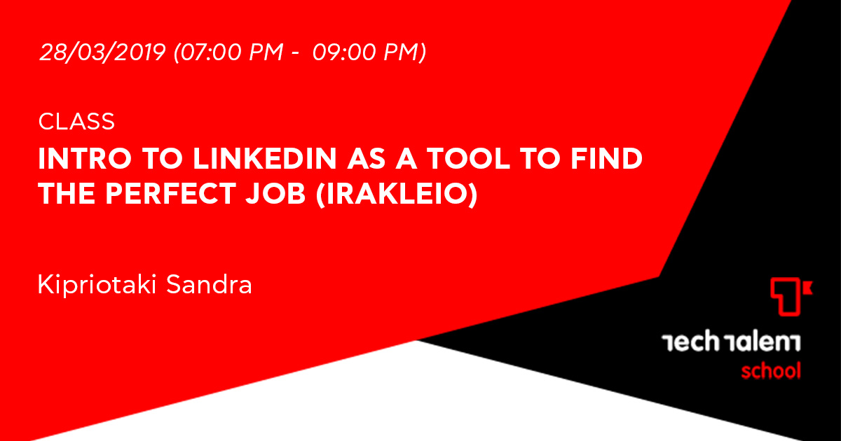 Intro to LinkedIn as a tool to find the perfect job (Irakleio)