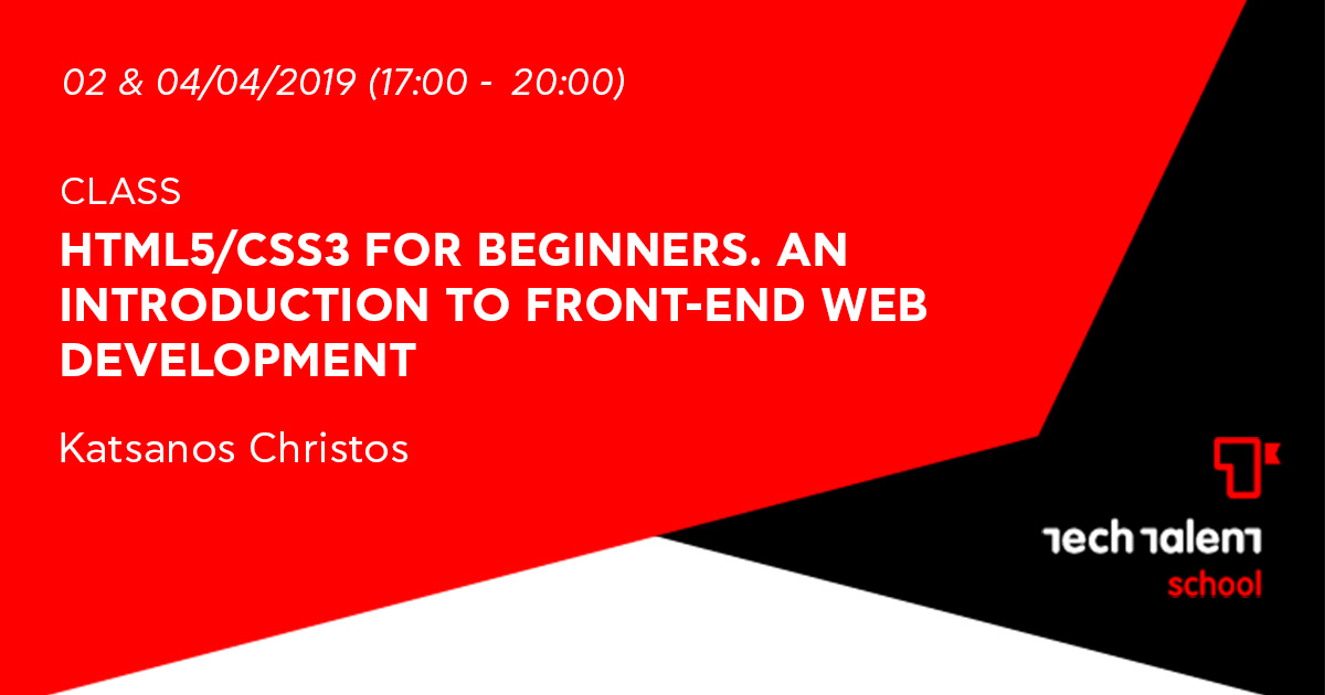 HTML5/CSS3 for Beginners. An Introduction to Front-end web development (Trikala)
