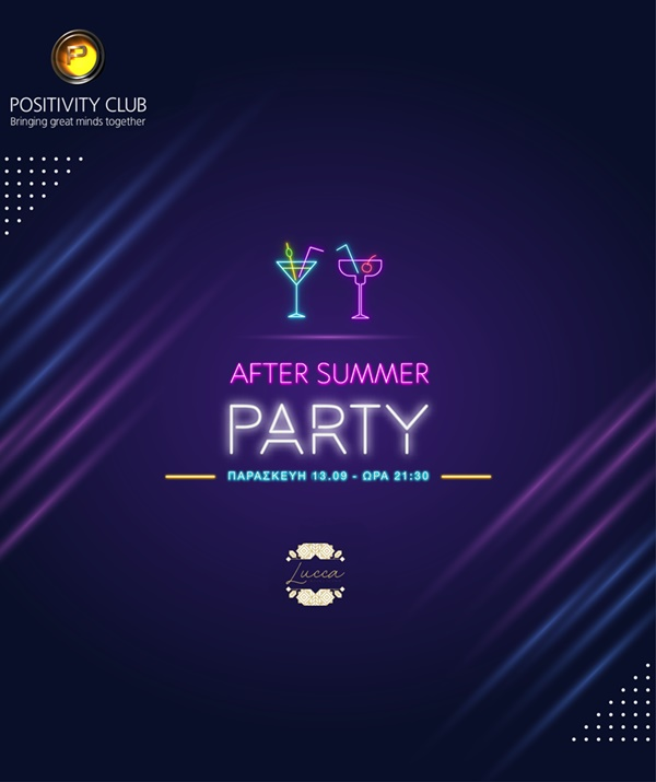 After Summer Party @Lucca 🍸 Be there Positivian!