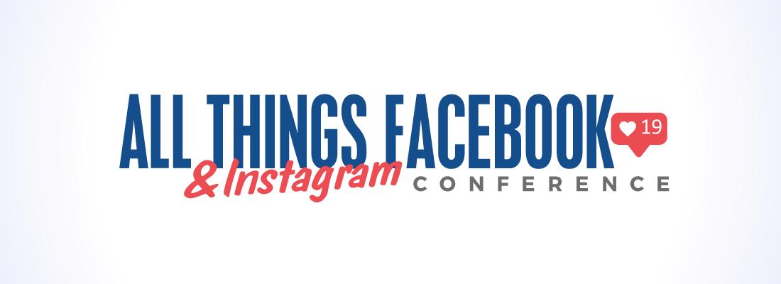 All Things Facebook & Instagram '19