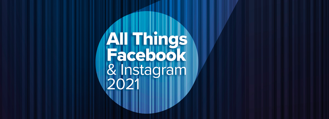 All Things Facebook & Instagram 2021