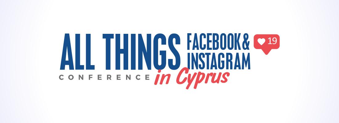 All Things Facebook & Instagram in Cyprus 2019