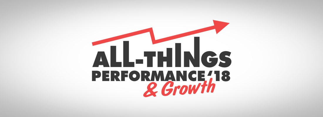 All Things Performance & Growth'18