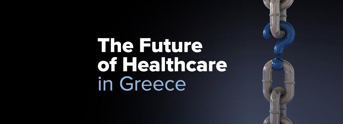 The Future of Healthcare in Greece 2021