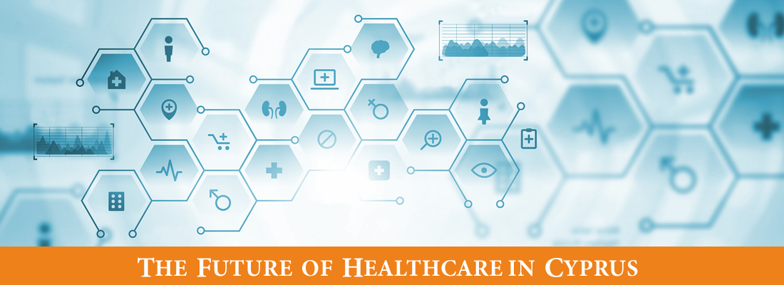 THE FUTURE OF HEALTHCARE IN CYPRUS
