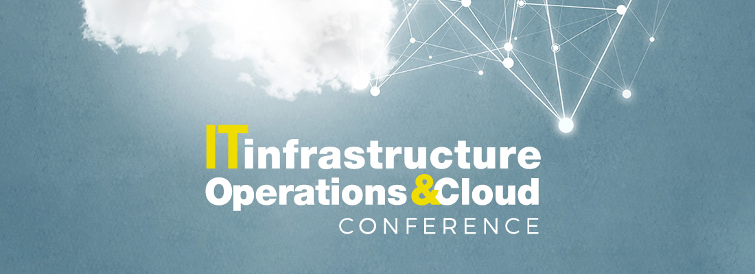 IT Infrastructure, Operations & Cloud Conference 2020