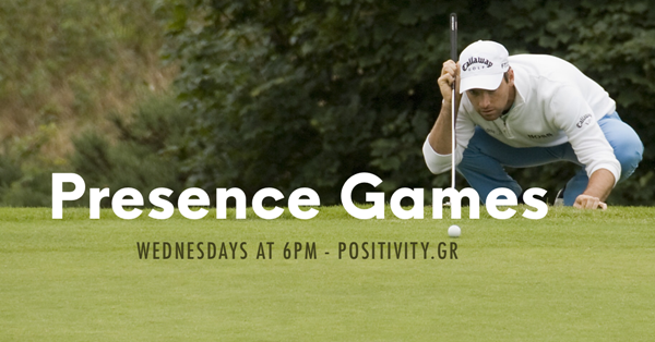 Presence Games - Wednesdays at 6PM