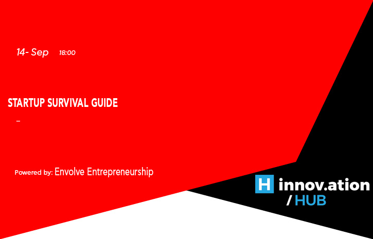 """Startup Survival Guide"" powered by Envolve Entrepreneurship (TIF)"