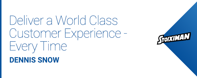 Deliver a World Class Customer Experience - Every Time