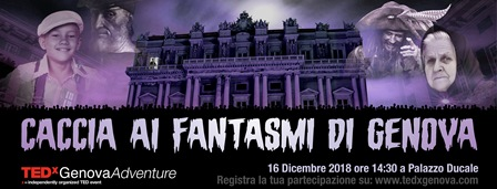 "TEDxGenova Adventure ""Caccia ai fantasmi di Genova"""