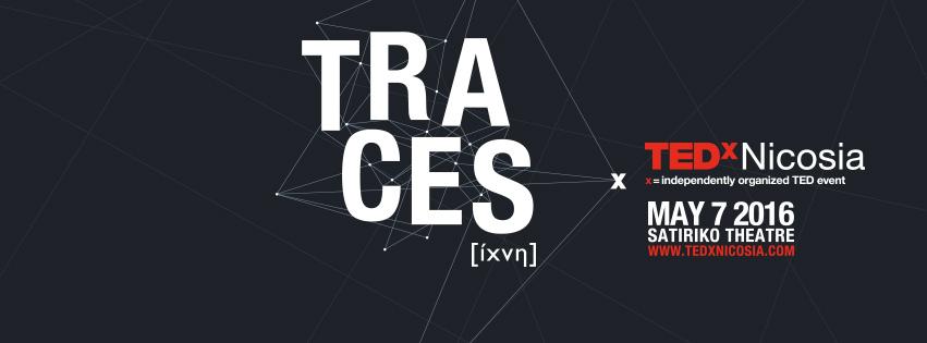 TEDxNicosia 2016 - TRACES [ίχνη]