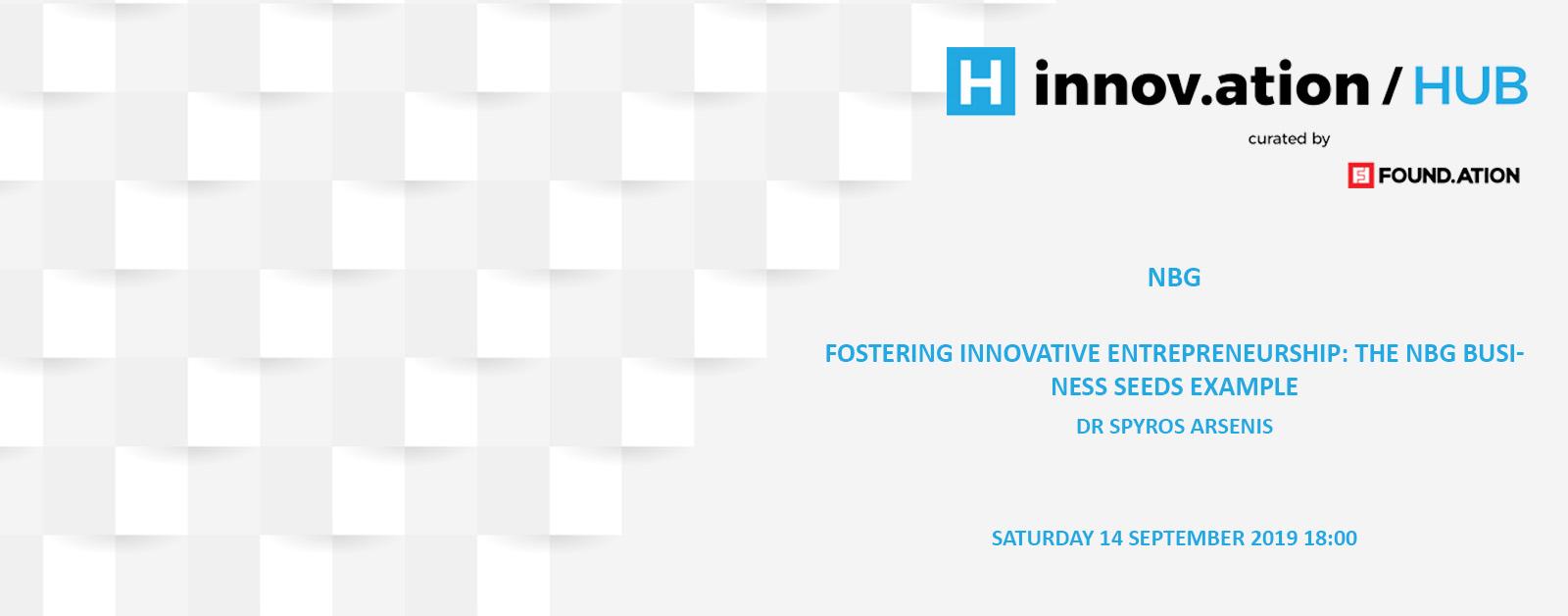 Fostering innovative entrepreneurship: the NBG Business Seeds example (TIF19)